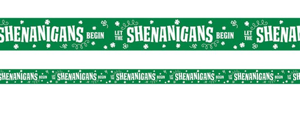 "St. Patrick's Day - ""Let the Shenanigans begin"" Absperrband 13,7m"